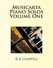 Musicarta Piano Solos Volume One by R. A. Chappell (2013, Paperback)