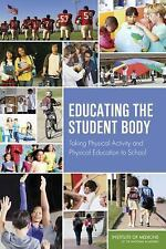 Educating the Student Body: Taking Physical Activity and Physical Education to