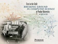 First in the Field: Breaking Ground in Computer Science at Purdue University