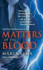 Matters of the Blood (Blood Lines, Book 1) Lima, Maria Mass Market Paperback