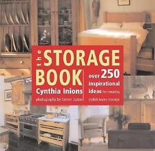 The Storage Book: Over 250 Inspirational Ideas for Creating Stylish Home Storag