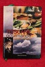 Toscane gourmande : Portraits et recettes - Lori de Mori