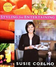 Styling for Entertaining: 8 Simple Steps, 12 Miracle Makeovers, Coelho, Susie, G