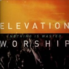 Nothing Is Wasted * by Elevation Worship (CD, 2013, Provident Music Group)