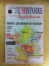 L'ACTUALITÉ DE L'HISTOIRE MYSTÈRIEUSE N° 1 / FRANCE: LES CHEMINS DE TOUJOURS