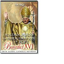 SOLEMN INAUGURAL MASS OF POPE BENEDICT XVI *APRIL 24TH, 2005  -AN EWTN DVD