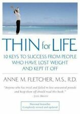 Thin for Life: 10 Keys to Success from People Who Have Lost Weight and Kept It O