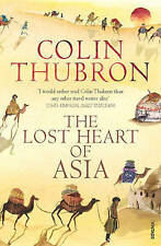 The Lost Heart Of Asia, Colin Thubron