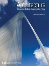 Architecture: Celebrating the Past, Designing the Future: Commemorating the150th