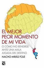 El Mejor Peor Momento de Mi Vida by Nacho Mirá Fole (2015, Paperback)