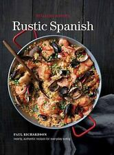 Rustic Spanish : Simple, Authentic Recipes for Everyday Cooking by...