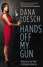 Dana Loesch - Hands Off My Gun (2014) - Used - Trade Cloth (Hardcover)