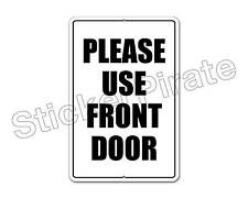"*Aluminum* Please Use Front Door 8"" x 12"" Funny Metal Novelty Sign   NS 4123"
