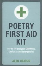 Poetry First Aid Kit: Poems for Everyday Dilemmas, Decisions and Emergencies, He