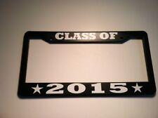 CLASS OF 2015 Year LICENSE PLATE FRAME COLLEGE GRADUATION Reunion High School