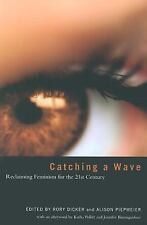 Catching a Wave: Reclaiming Feminism for the 21st Century-ExLibrary