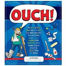 Ouch!: The Weird & Wild Ways Your Body Deals With Agonizing Aches, Ferocious Fev