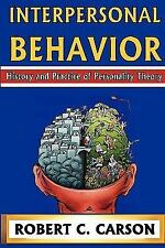 Interpersonal Behavior : History and Practice of Personality Theory by Robert...
