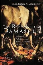The Road from Damascus : The Impact of Paul's Conversion on His Life,...
