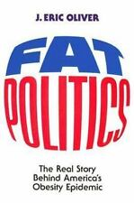 Fat Politics: The Real Story behind America's Obesity Epidemic-ExLibrary