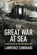 The Great War at Sea : A Naval History of the First World War by Lawrence...