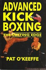 ADVANCED KICK BOXING - THE CUTTING EDGE - PAT O'KEEFFE - MARTIAL ARTS AS NEW SC