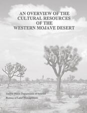 An Overview of the Cultural Resources of the Western Mojave Desert by U. S....