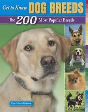 Get to Know Dog Breeds: The 200 Most Popular Breeds (Get to Know Cat, Dog, and H