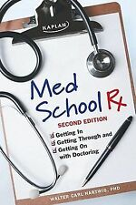 Med School Rx: Getting In, Getting Through, and Getting On with Doctoring by Ha