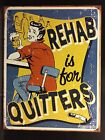 Rehab For Quitters TIN SIGN Funny Smoking Beer Drink Alcohol Bar Wall Decor