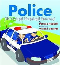 Police : Hurrying! Helping! Saving! by Patricia Hubbell (2015, Paperback)