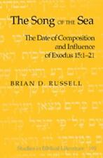 The Song of the Sea: The Date of Composition and Influence of Exodus 15:1-21 (St