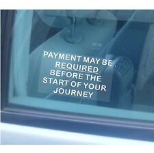 Payment MAY BE Required Before Journey Sticker-Taxi Minicab Cab Window Sign