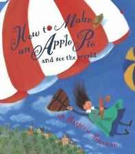 HOW TO MAKE AN APPLE PIE AND SEE THE WORLD (Brand New Ppback) Marjorie Priceman