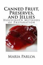 Canned Fruit, Preserves, and Jellies : Household Methods of Preparation by...