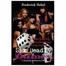 Six Deadly Dames by Frederick Nebel (2013, Paperback)