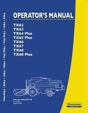 NEW HOLLAND COMBINE TX62 TX63 TX64 PLUS TX65 PLUS TX66 TX67 TX68 PLUS OPS MANUAL