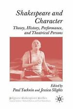 Shakespeare and Character: Theory, History, Performance, and Theatrical Persons