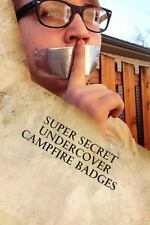 Super Secret Undercover Campfire Badges : Cool Ideas to Make Any Camp Out...