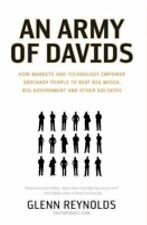 An Army of Davids: How Markets and Technology Empower Ordinary People to Beat Bi