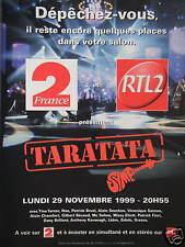 PUBLICITÉ 1999 TARATATA AVEC RTL2 ET FRANCE 2 - ADVERTISING