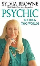 Psychic: My Life in Two Worlds, Sylvia Browne, Very Good