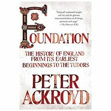 Foundation: The History of England from Its Earliest Beginnings to the Tudors, A