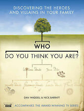 Who Do You Think You Are?: Discovering the Heroes and Villains in Your Family Da