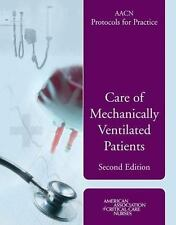 Aacn Protocols for Practice: Care of Mechanically Ventilated Patients (AACN Prot