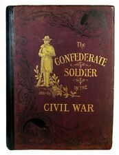1895 CONFEDERATE SOLDIER IN CIVIL WAR Rebel CSA SOUTHERN ARMY HISTORY SLAVERY