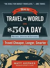 2-DAY SHIPPING | How to Travel the World on $50 a Day: Revised: Trave, PAPERBACK
