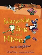 Salamander, Frog, and Polliwog: What Is an Amphibian? (Animal Groups Are Categor