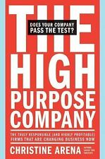 The High-Purpose Company: The TRULY Responsible (and Highly Profitable) Firms Th