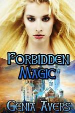 Forbidden Magic : Book I of the Lantus Chronicles by Genia Avers (2015,...